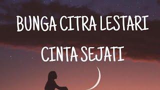 Download lagu Lirik Lagu || Bunga Citra Lestari - Cinta Sejati