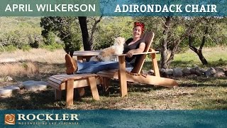 April Wilkerson shows you how she built this classic Adirondack chair with a matching foot stool and end table. April Wilkerson