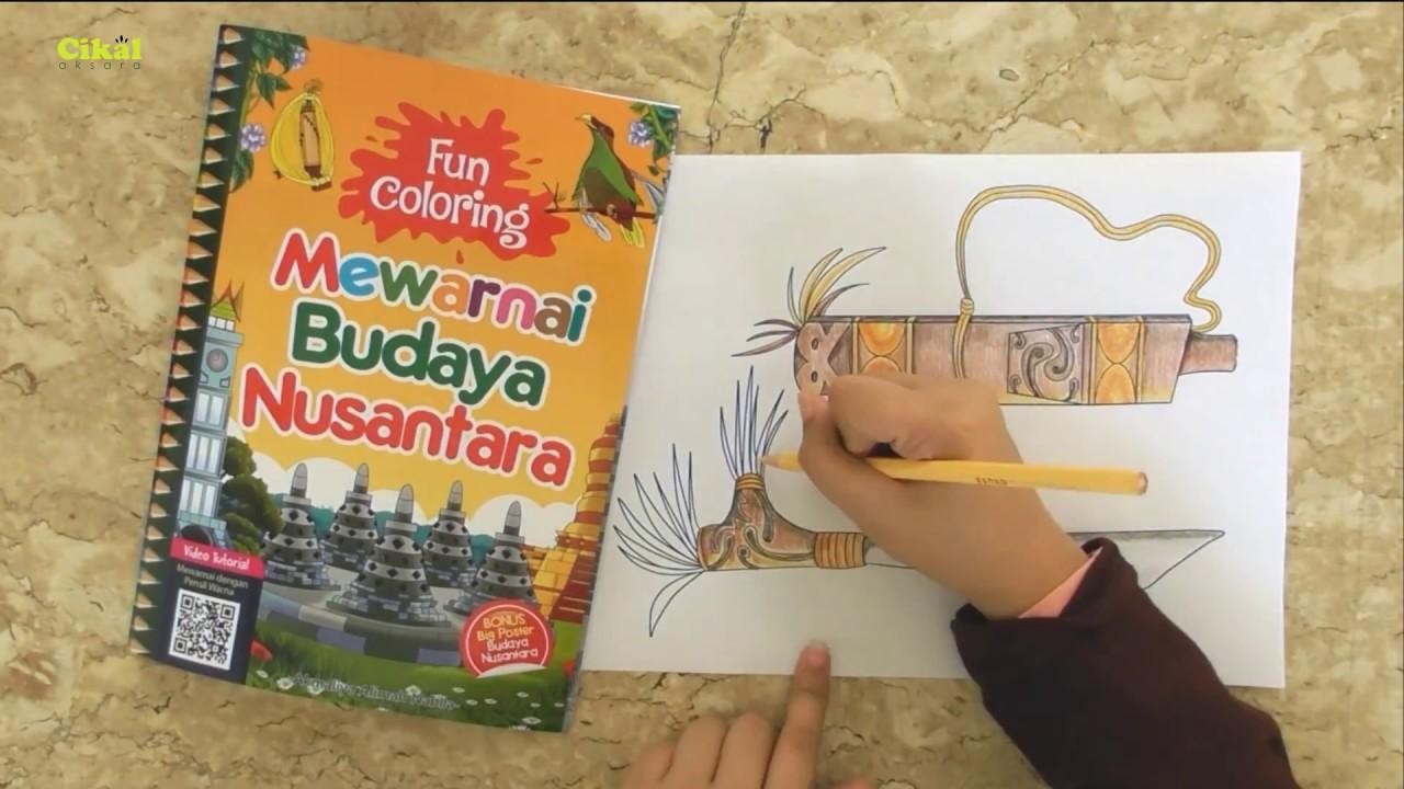 Cara Cepat Mewarnai Budaya Nusantara Dengan Pensil Warna Youtube