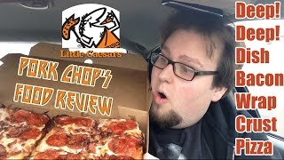 Pork Chop's Food Review: Little Caesars' Deep! Deep! Dish Bacon Wrapped Pizza