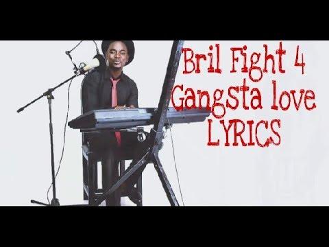 Bril Fight 4 - Gangsta love- lyrics