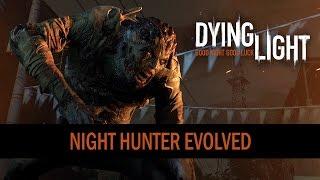 Скачать Dying Light Night Hunter Evolved