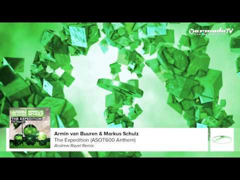 Armin van Buuren & Markus Schulz - The Expedition (ASOT 600 Anthem) (Andrew Rayel Remix)