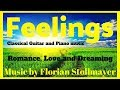 Feelings # Classical Guitar music # Classical Piano music for Romance, Love and Dreaming STUDY MUSIC