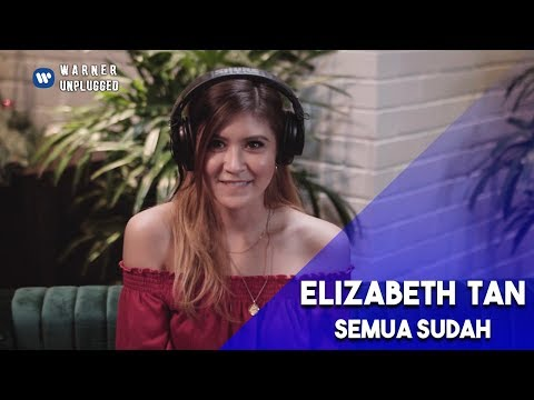 Elizabeth Tan - Semua Sudah (Acoustic) | #WarnerUnplugged