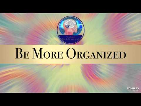 Be More Organized Subliminal Hypnosis - Value Subliminal