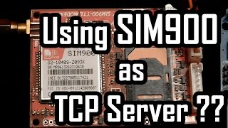 Using SIM900 as TCP Server - Watch this first