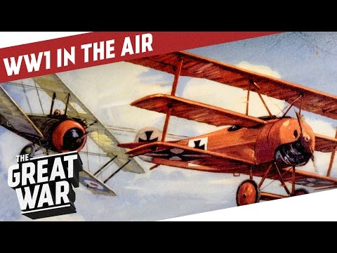 The Sky Was The Limit - Aviation in World War 1 I THE GREAT WAR