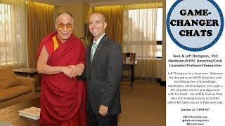 Game-Changer Chats:  Tevis & Jeff Thompson, PhD, Meditator/NYPD Detective/Counselor/Researcher