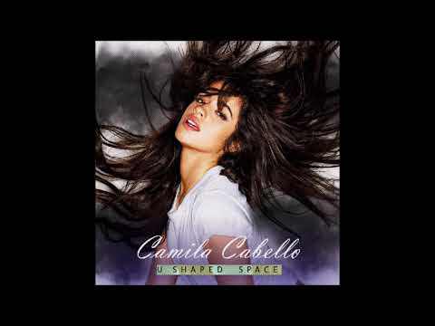 Camila Cabello - U Shaped Space