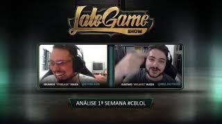 Late Game Show #133 - 1ª semana do #CBLoL e expectativas Circuitão