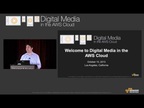 Digital Media in the AWS Cloud | 2013 - Automated Media Workflows in the Cloud