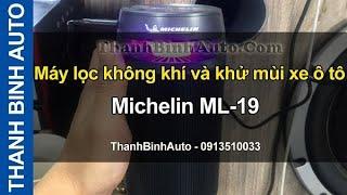 Máy lọc không khí và khử mùi xe ô tô Michelin ML-19 ThanhBinhAuto