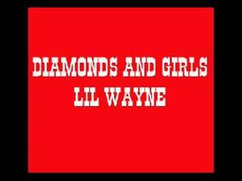 diamonds and girls - Lil Wayne
