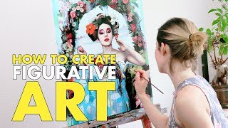 HOW TO CREATE FIGURATIVE ART