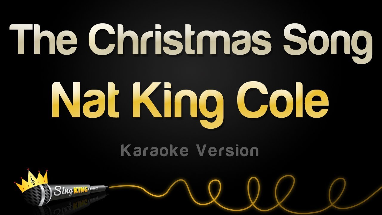 Nat King Cole - The Christmas Song (Merry Christmas To You) (Karaoke Version) - YouTube