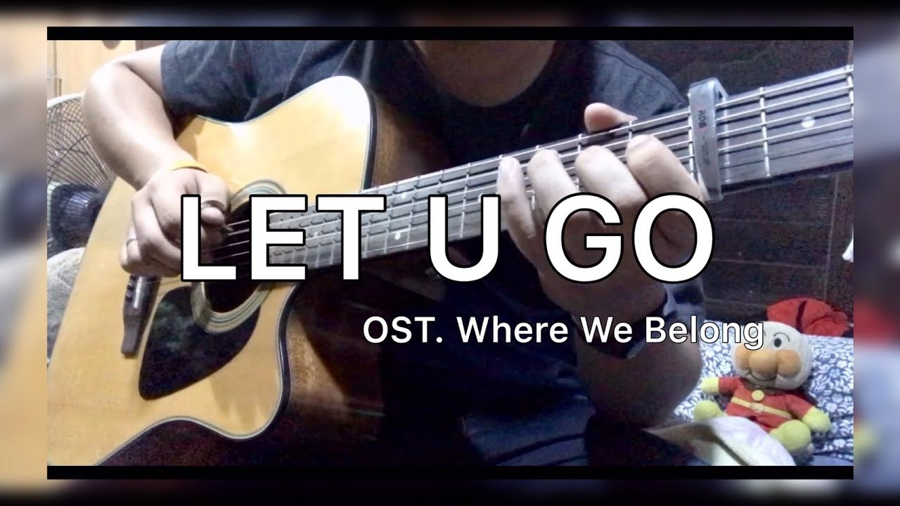 """LET U GO"" (OST. Where We Belong) - Cover By - Fay silva"