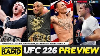 UFC 226 PREVIEW SHOW -  Dan Hardy, John Morgan, Sean Sheehan, Tommy Toe Hold