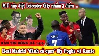 """????Bản Tin Bóng Đá 14/9: MU vs Leicester City: """"Q.uỷ d.ữ"""" nổi giận, Solskjaer nhắm 3 điểm"""