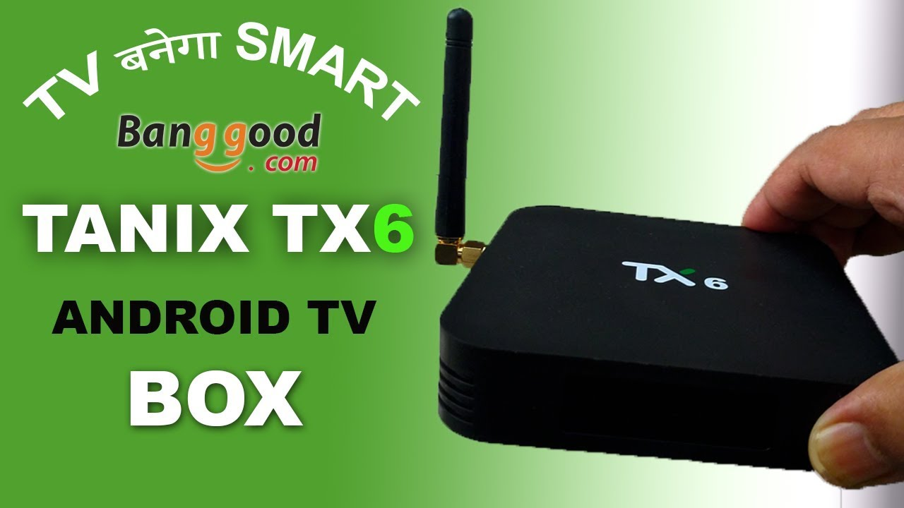 Tanix TX6 Android TV Box from Banggood | Unboxing and Review in Hindi