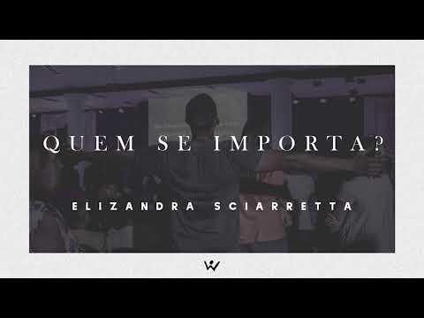 QUEM SE IMPORTA? - Elizandra Sciarretta - ÁUDIO