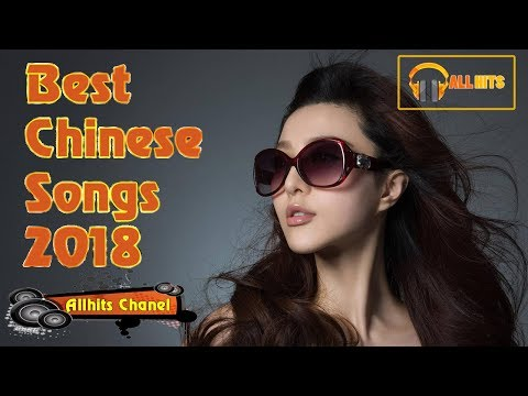 Top Chinese Songs 2018: Best Chinese Music Playlist Mandarin Chinese Song 2018 # 21
