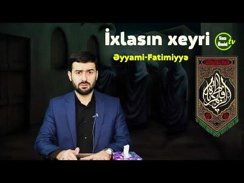 İxlasın xeyri | İlahiyatçı: Samir Ağayev | Əyyami-Fatimiyyə