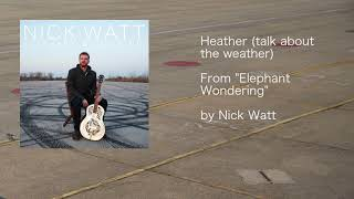 Heather (Talk About The Weather) by Nick Watt