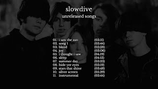 Slowdive - Unreleased Songs [collection of demos]