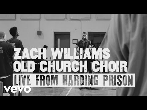Zach Williams - Old Church Choir (Live from Harding Prison)