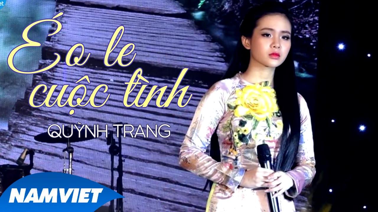 Éo Le Cuộc Tình – Quỳnh Trang [MV OFFICIAL]