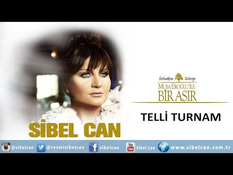 TELLİ TURNAM - SİBEL CAN - MUSA EROGLU...