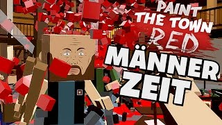Paint The Town Red Gameplay Deutsch - Harte Männer Zeit