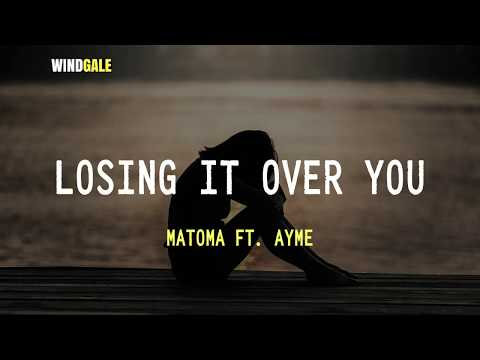 Matoma - Losing It Over You Lyric