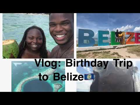 My Birthday Trip to Belize 🇧🇿