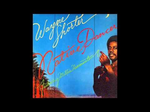 Wayne Shorter - Native Dancer [Full Album]
