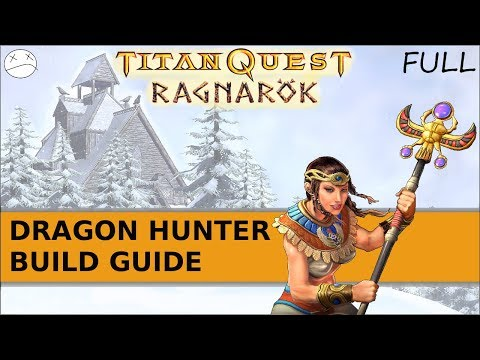 Titan Quest: Ragnarok - Build Guide (Dragon Hunter) - Great Starter!