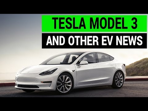 Tesla Model 3 & Other EV News | Weekly Recap