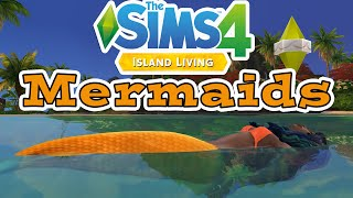 Mermaids: Guide to The Sims 4 Island Living