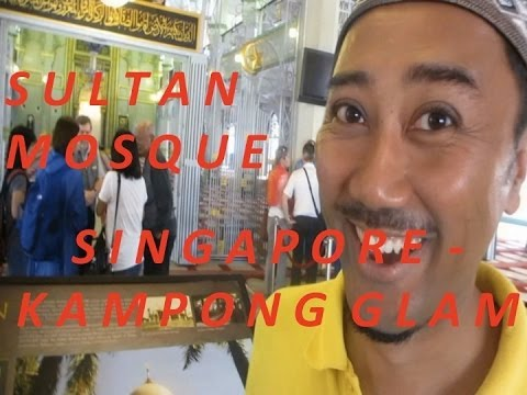 Singapore  - Kampong Glam - Arab Street - Sultan Mosque