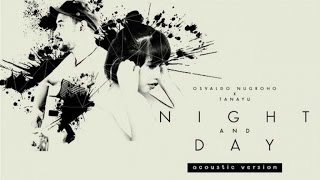 Osvaldo Nugroho X Tanayu - Night and Day ( Live Acoustic Version )