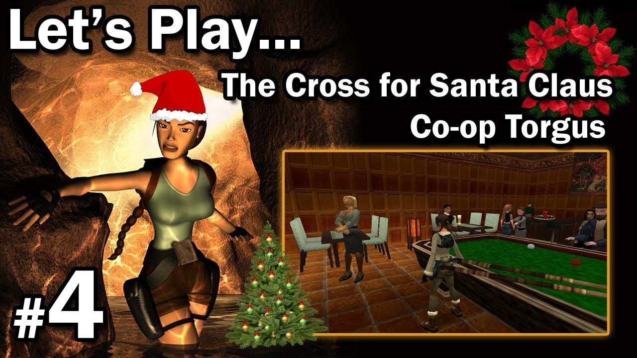 "Let's Play: [TRLE] The Cross for Santa Claus – Co-Op Torgus – LvL3 [1/1] – ""Wrogowie i przyjaciele"""