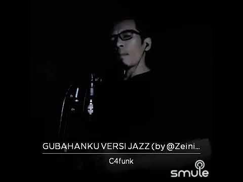 GUBAHANKU - Versi Jazz (Cover)