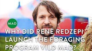 Why did René Redzepi Launch the Foraging Program VILD MAD (Wild Food)?