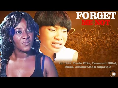 Forget Me Not   - Nigerian Nollywood Movie