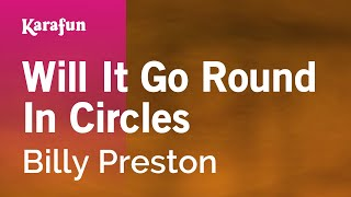 Karaoke Will It Go Round In Circles - Billy Preston *