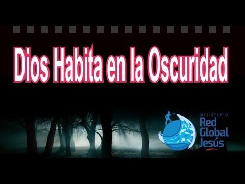 Dios Habita en la Oscuridad - Pastor Edwin Calderón - Ministerio Red Global Jesús
