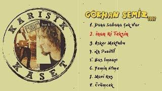 Gökhan Semiz - İnan Ki Teksin (Full Albüm) 90'lar