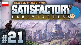 Satisfactory PL #21 | EA | Więcej produkcji, więcej prundu!