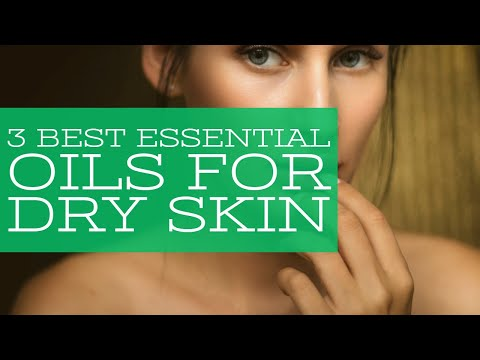 3-best-essential-oils-for-dry-skin-|-health-guide-|-dry-skin-causes,-treatment,-&-remedies